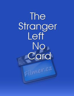The Stranger Left No Card