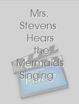 Mrs. Stevens Hears the Mermaids Singing