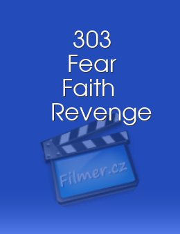 303 Fear Faith Revenge