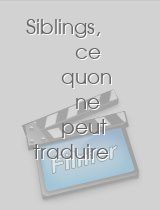 Siblings, ce quon ne peut traduire