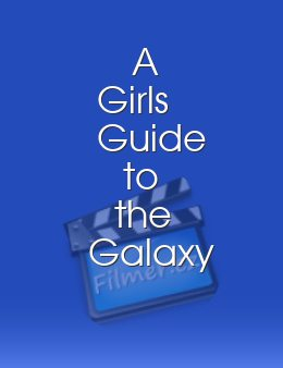 A Girls Guide to the Galaxy download
