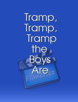 Tramp, Tramp, Tramp the Boys Are Marching