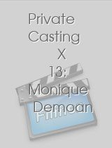 Private Casting X 13: Monique Demoan