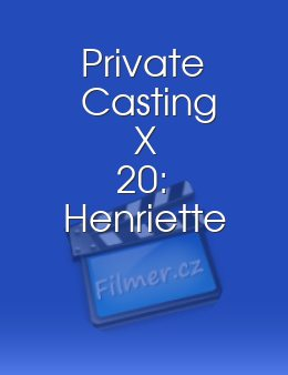Private Casting X 20 Henriette