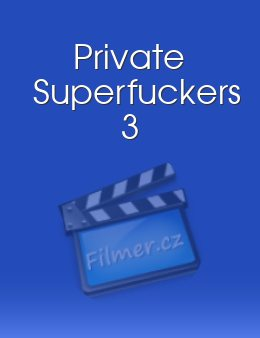 Private Superfuckers 3 download