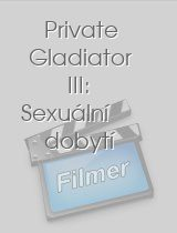Private Gladiator III: Sexuální dobytí download