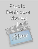 Private Penthouse Movies: The Last Muse