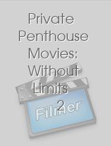 Private Penthouse Movies: Without Limits 2
