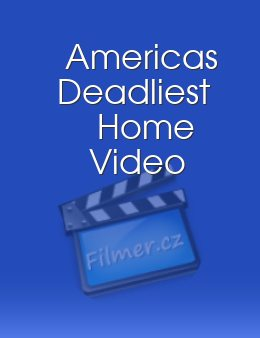 Americas Deadliest Home Video