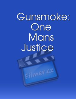 Gunsmoke One Mans Justice