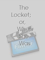 The Locket; or, When She Was Twenty