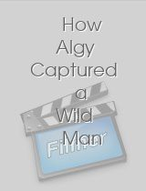 How Algy Captured a Wild Man