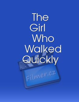 The Girl Who Walked Quickly