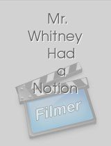 Mr. Whitney Had a Notion