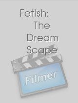 Fetish The Dream Scape
