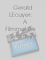 Gerald LEcuyer A Filmmakers Journey