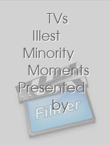TVs Illest Minority Moments Presented by Ego Trip