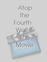 Atop the Fourth Wall: The Movie