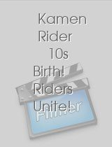 Kamen Rider 10s Birth! Riders Unite!