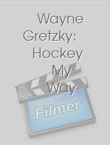 Wayne Gretzky: Hockey My Way
