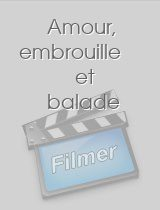 Amour embrouille et balade