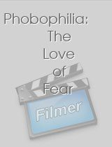 Phobophilia The Love of Fear