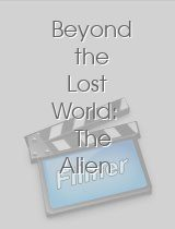 Beyond the Lost World The Alien Conspiracy III