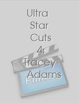 Ultra Star Cuts 4: Tracey Adams