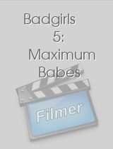 Badgirls 5: Maximum Babes