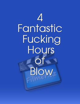 4 Fantastic Fucking Hours of Blow Jobs