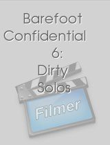 Barefoot Confidential 6: Dirty Solos