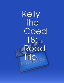 Kelly the Coed 18: Road Trip