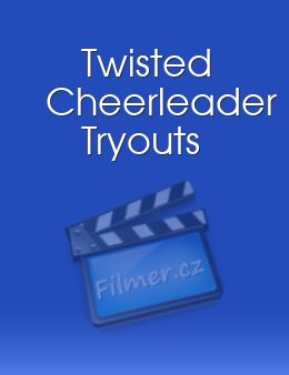 Twisted Cheerleader Tryouts