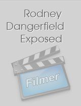 Rodney Dangerfield Exposed