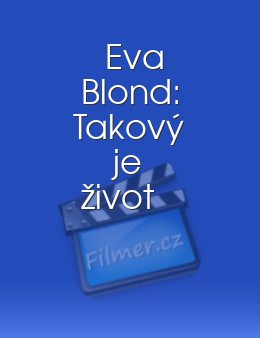 Eva Blond: Takový je život download