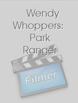 Wendy Whoppers: Park Ranger