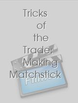 Tricks of the Trade Making Matchstick Men