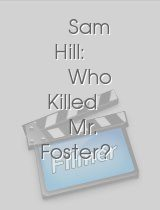 Sam Hill Who Killed Mr Foster?