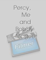Percy, Me and Bobby Mcgee