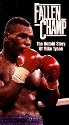 Fallen Champ The Untold Story of Mike Tyson