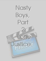 Nasty Boys Part 2 Lone Justice