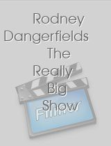 Rodney Dangerfields The Really Big Show