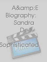 A&E Biography Sandra Dee Sophisticated Baby