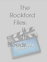 The Rockford Files If It Bleeds.. It Leads