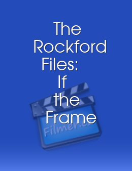 The Rockford Files If the Frame Fits...