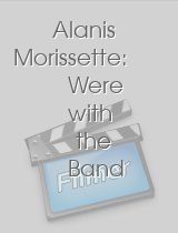Alanis Morissette: Were with the Band