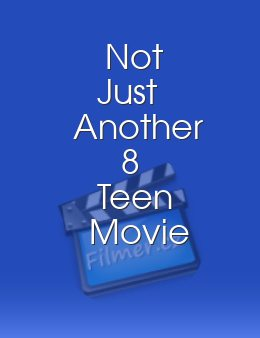 Not Just Another 8 Teen Movie 3