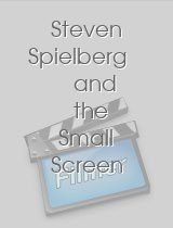 Steven Spielberg and the Small Screen