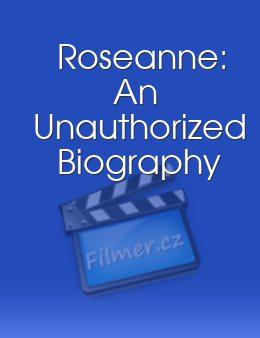 Roseanne An Unauthorized Biography