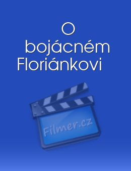 O bojácném Floriánkovi download